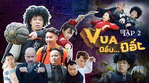 VUA ĐẦU...ĐẤT Tập 2 | Trung Ruồi, Minh Tít, Hoàng Sơn, Trần Vân, Chung Tunxn, Cường Cá | Web Drama