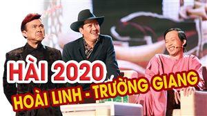 HÀI TẾT HOÀI LINH, TRƯỜNG GIANG 2020 | Cha Vợ Là Ô sin | Hoài Linh, Trường Giang, Chí Tài Đặc Sắc