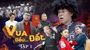 VUA ĐẦU...ĐẤT Tập 1 | Trung Ruồi, Minh Tít, Hoàng Sơn, Trần Vân, Thái Sơn, Chung Tũnn | Web Drama