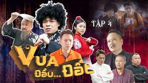 VUA ĐẦU...ĐẤT Tập 4 | Trung Ruồi, Minh Tít, Hoàng Sơn, Trần Vân, Thái Sơn, Chung Tũnn | Web Drama