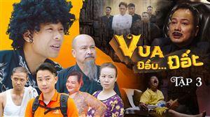 VUA ĐẦU...ĐẤT Tập 3 | Trung Ruồi, Minh Tít, Hoàng Sơn, Trần Vân, Thái Sơn, Chung Tũnn | Web Drama