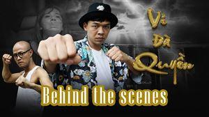 VI ĐÀ QUYỀN [Behind The Scenes] | Tâm sự của Trung Ruồi, Thái Sơn Khi Lần Đầu Đóng Phim Võ Thuật
