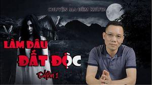 Truyện Ma Cao Dương: LÀM DÂU ĐẤT ĐỘC Phần 1 | Kể Chuyện Ma Kinh Dị | Truyện Ma Có Thật 2020