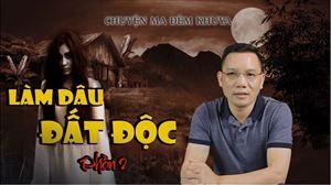 Truyện Ma Cao Dương | LÀM DÂU ĐẤT ĐỘC - Phần 2 | Truyện Ma Kinh Dị 2020 | Kể Chuyện Ma Có Thật