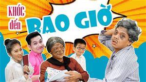 KHÓC ĐẾN BAO GIỜ - TRUNG RUỒI | Comedy Videos